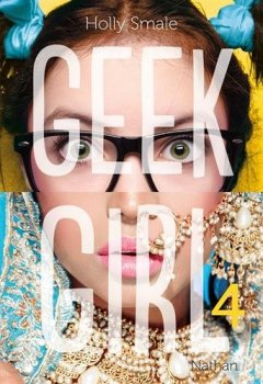 Geek Girl 4 de Holly Smale