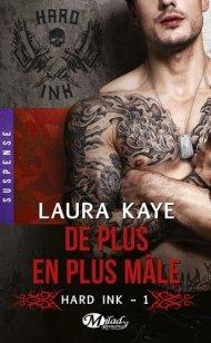 Hard Ink, Tome 1 - De plus en plus mâle de Laura Kaye