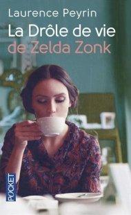 La drôle de vie de Zelda Zonk, de Laurence Peyrin