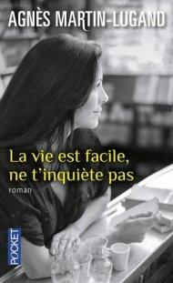 La vie est facile ne t'inquiète pas Agnès Martin- lugand
