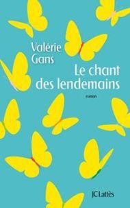 Le chant des lendemains Valérie Gans