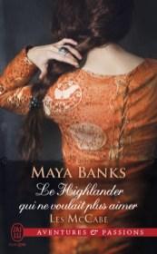 Le Highlander qui ne voulait plus aimer de Maya Banks