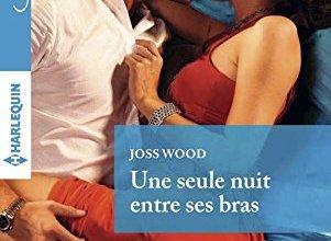 Photo of Une seule nuit entre ses bras de Joss Wood