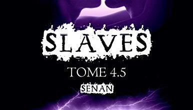 Photo of Slaves, tome 4.5- Senan d'Amheliie