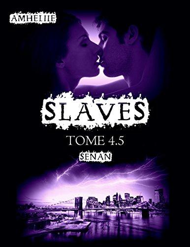 Slaves, tome 4.5- Senan d'Amheliie