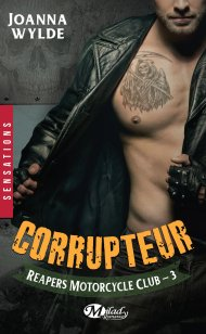 reapers-motorcycle-club-tome-3-corrupteur-de-joanna-wylde