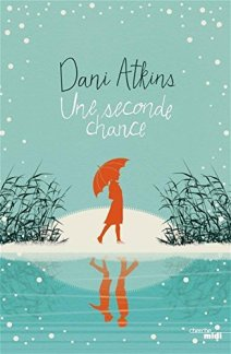 Une seconde chance - Dani Atkins