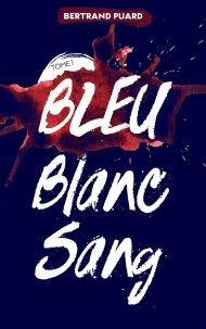 bleu-blanc-sang-bertrand-puard-1