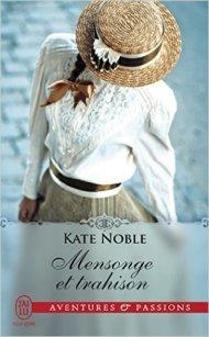 Mensonge et trahison, Kate Noble, J'ai Lu