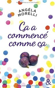 ca-a-commence-comme-ca-angela-morelli