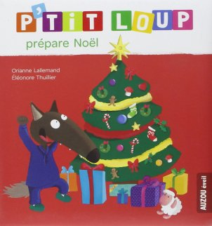 ptit-loup-prepare-noel-de-o-lallemand-et-eleonore-thuillier