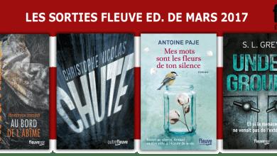 Photo of Les Sorties Fleuve Éditions pour Mars 2017
