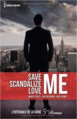 5e Avenue Intégrale Save me, Scandalize Me, Love Me