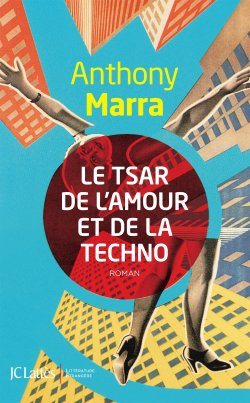 le-tsar-de-lamour-et-de-la-techno-anthony-marra