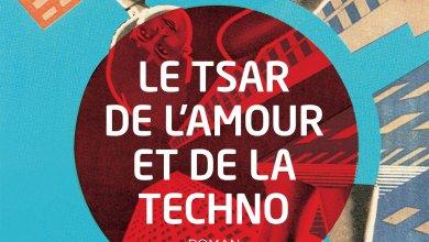 Photo of Le tsar de l'amour et de la techno de Anthony Marra