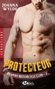 Reapers Motorcycle Club, Tome 2 -Protecteur de Joanna Wyldes