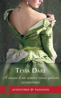 Les Héritières Tome 4 : A cause d'un rendez-vous galant de Tessa Dare