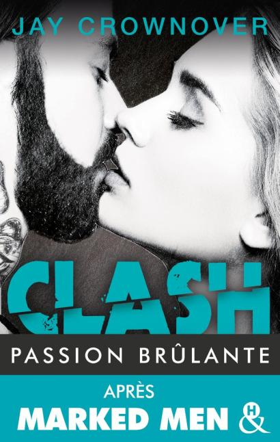 Clash Tome 1 : Passion brûlante de Jay Crownover