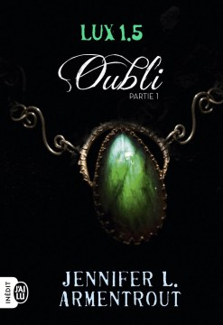 Lux 1.5 Partie 1 : Oubli de Jennifer L. Armentrout