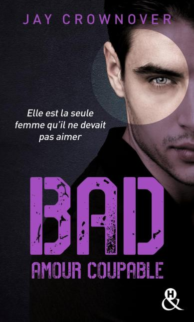 Bad Tome 3 : Amour Coupable - Format Poche - de Jay Crownover