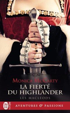Les MacLeods Tome 3 : La Fierté du Highlander de Monica McCarty