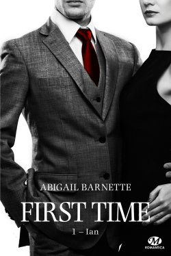 Abigail Barnette - First Time - Tome 1 Ian