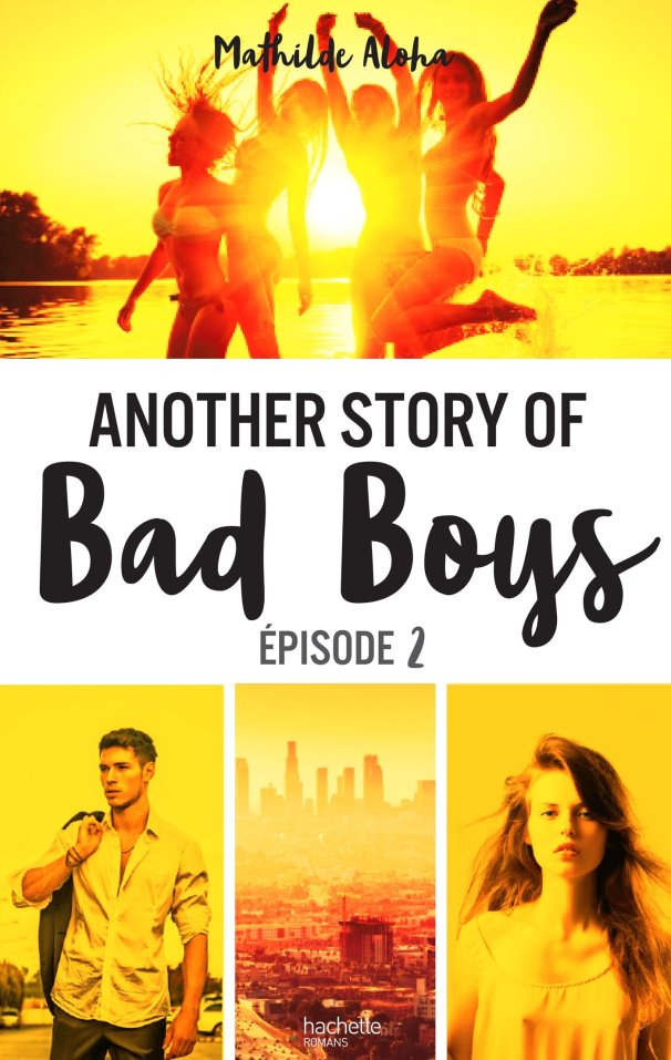 Another Story of Bad Boys Saison 2 de Mathilde Aloha