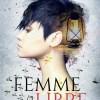 Femme et Libre, de Lorelli P. Monthioux