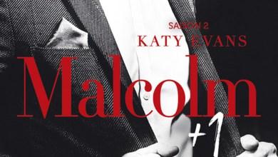 Photo of Malcolm + 1, saison 2 de Katy Evans