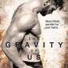 The gravity of us de Brittainy C. Cherry