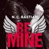 BE MINE de N. C. Bastian