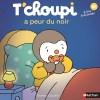 T'choupi a peur du noir de Thierry Courtin