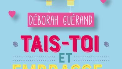 Photo de Tais-toi et embrasse-moi ! de Déborah Guérand
