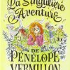 La singulière aventure de Pénélope Vermillon de V. Zinck