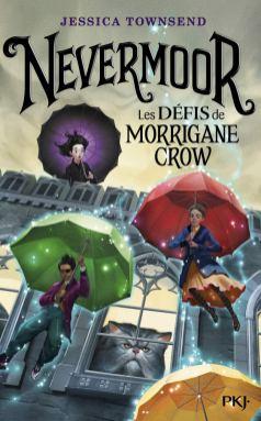 Nevermoor - tome 01 Les défis de Morrigane Crow