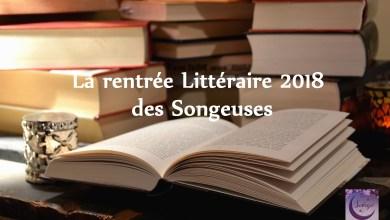 Photo of Les 25 livres à lire de la Rentrée Littéraire 2018 !