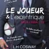 Le joueur et l'excentrique : Mise à l'essai T2 de L.H. Cosway et Penny Reid
