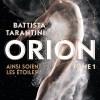 Orion - Tome 1 : Ainsi soient les étoiles de Battista Tarantini