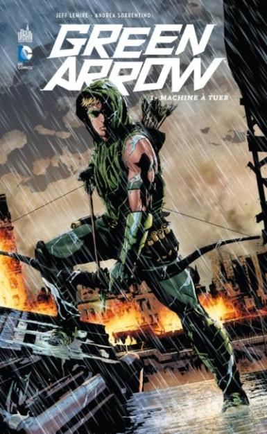 Green arrow - Tome 1 - Machine à tuer