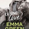 It's raining love ! d'Emma Green