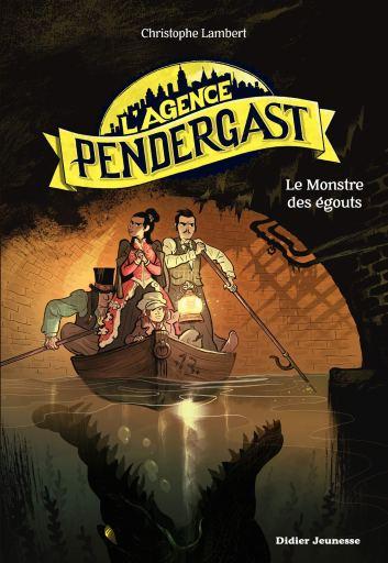 L'agence Pendergast - Le monstre des egouts