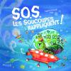 S.O.S. Les Soucoupes Rappliquent ! de Agnès Ernoult & Pog