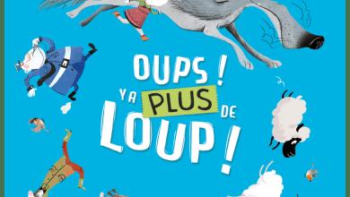 Photo of Oups ! Y a plus de Loup ! de Audrey Bouquet & Fabien Öckto Lambert