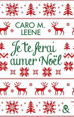 Je te ferai aimer Noël de Caro.M Leene