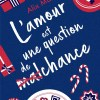L'amour est une question de (mal)chance d'Alix Marin