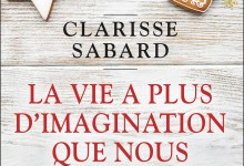 Photo de La vie a plus d'imagination que nous de Clarisse Sabard