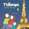 T'choupi visite Paris de Thierry Courtin