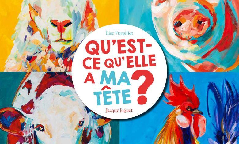 Photo of Qu'est-ce qu'elle a ma tête ? de Jacquy Joguet et Lise Vurpillot