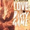 Love is a dirty game de N.C Bastian