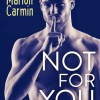Not for you de Marion Carmin